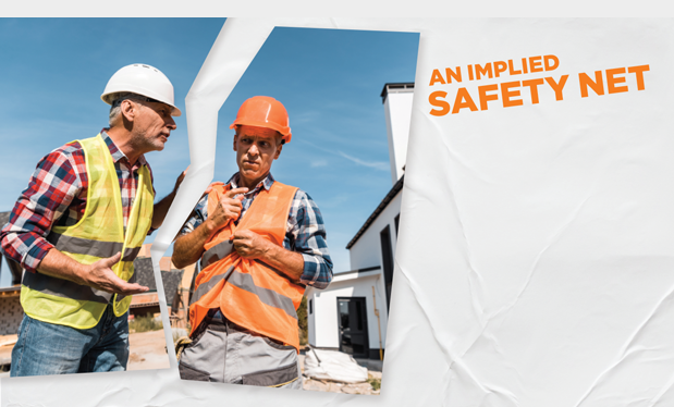 An implied safety net - You may have legal recourse against uncooperative and unreasonable general contractors