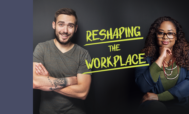 Reshaping the workplace - Younger generations of workers will be an asset to your company if you know how to attract and retain them