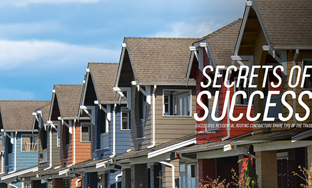 Secrets of success - Successful residential roofing contractors share tips of the trade
