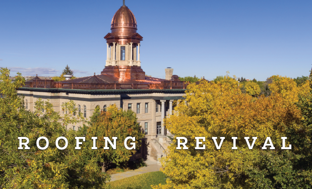 Roofing revival - Renaissance Roofing restores the copper dome on Cascade County Courthouse