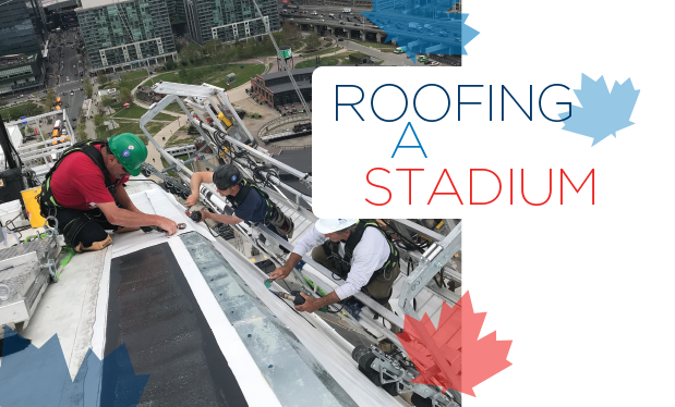 Roofing a stadium - Dean-Chandler Roofing and Flynn Group of Companies team up to install a new roof system on Toronto's Rogers Centre