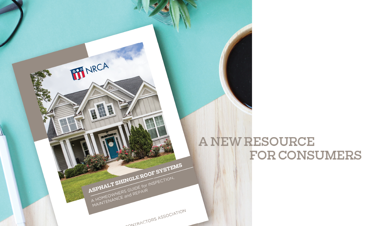 A new resource for consumers - NRCA releases its Maintenance Guide for Asphalt Shingle Roof Systems
