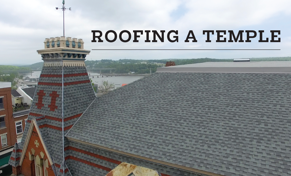 Roofing a temple - Horch Roofing restores the roof systems on a historical Masonic temple in Maine
