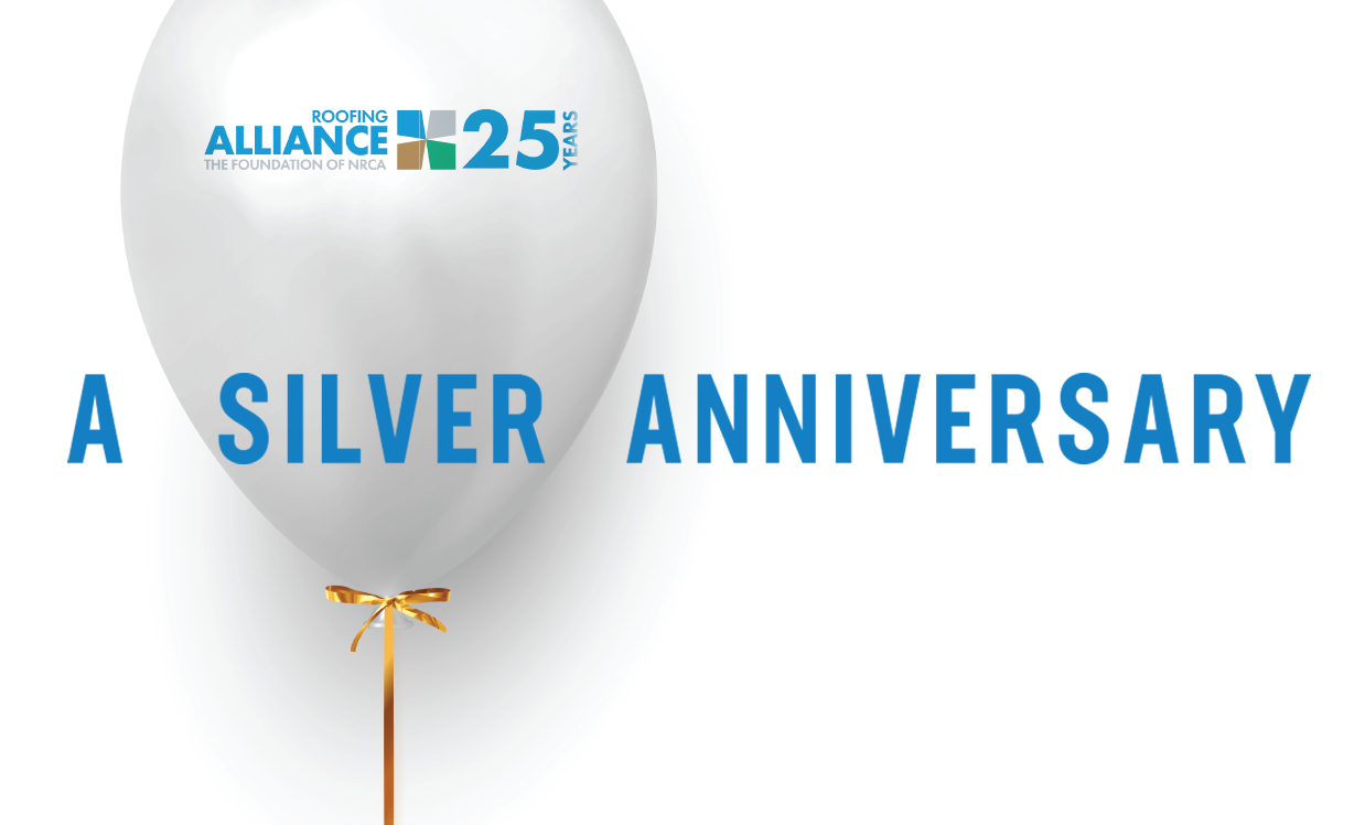 A silver anniversary - During its first 25 years, the Roofing Alliance has helped transform the roofing industry