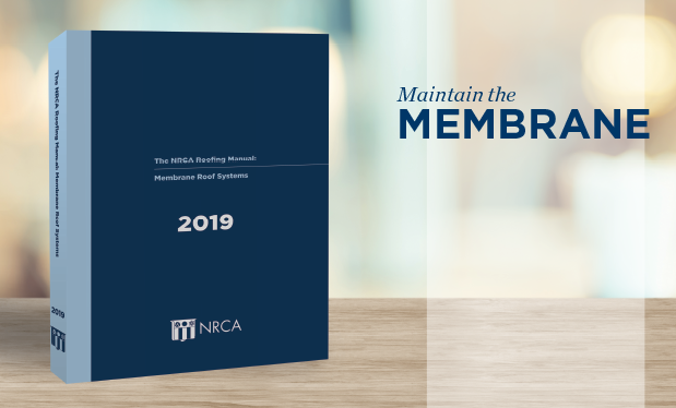 Maintain the membrane - NRCA's latest manual updates roof membrane best practices