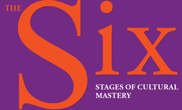 The six stages of cultural mastery - Taking time to learn about other cultures can pay big dividends for your company