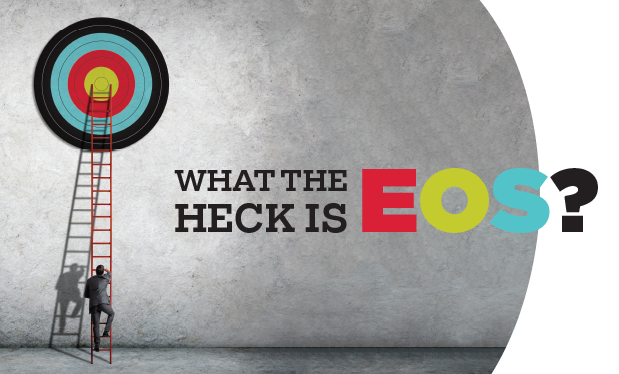 What the heck is EOS? - A new business management system can help your company thrive