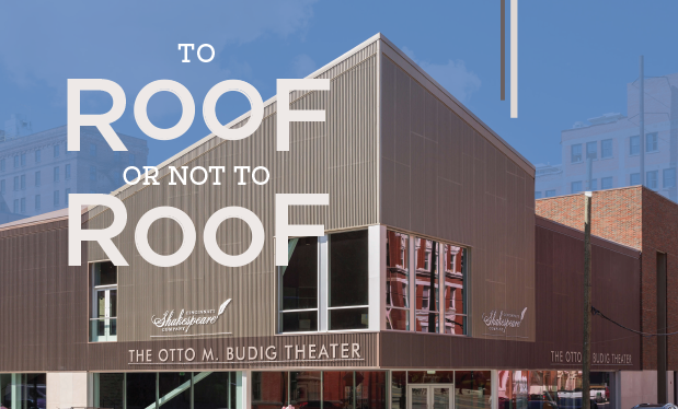 To roof or not to roof - Tecta America Zero helps build The Otto M. Budig Theater for the Cincinnati Shakespeare Company