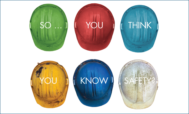 So ... you think you know safety? - OSHA regulations aren't the only ones to heed when it comes to safety