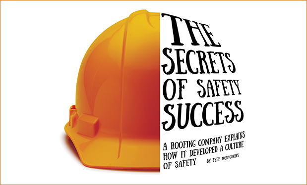 The secrets of safety success - A roofing company explains how it developed a culture of safety