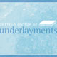 Getting on top of underlayments -